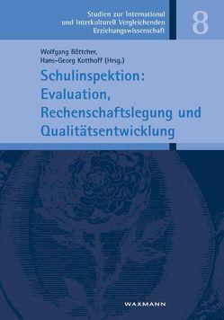 Schulinspektion: Evaluation, Rechenschaftslegung und Qualitätsentwicklung von Boettcher,  Wolfgang, Kotthoff,  Hans-Georg