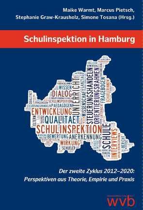 Schulinspektion in Hamburg von Graw-Krausholz,  Stephanie, Pietsch,  Markus, Schratz,  Michael, Schütze,  Katharina, Tosana,  Simone, Warmt,  Maike