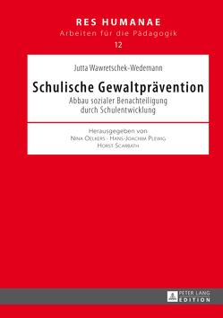 Schulische Gewaltprävention von Wawretschek-Wedemann,  Jutta