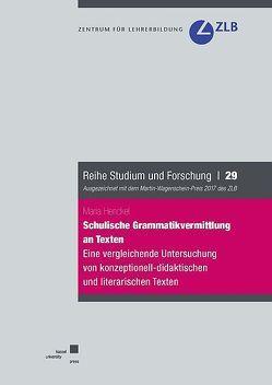 Schulische Grammatikvermittlung an Texten von Henckel,  Maria