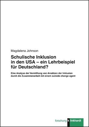 Schulische Inklusion in den USA – ein Lehrbeispiel für Deutschland? von Johnson,  Magdalena