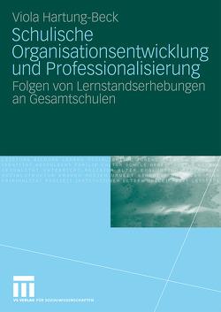 Schulische Organisationsentwicklung und Professionalisierung von Hartung-Beck,  Viola