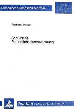Schulische Persönlichkeitsentwicklung von Pekrun,  Reinhard
