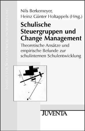 Schulische Steuergruppen und Change Management von Berkemeyer,  Nils, Holtappels,  Heinz-Günter