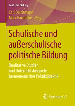 Schulische und außerschulische politische Bildung von Deichmann,  Carl, Partetzke,  Marc