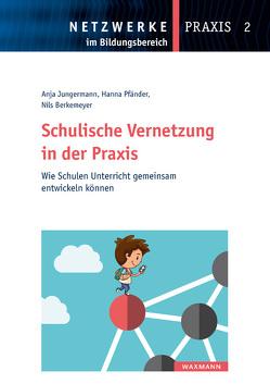 Schulische Vernetzung in der Praxis von Berkemeyer,  Nils, Jungermann,  Anja, Pfänder,  Hanna