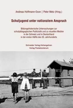 Schuljugend unter nationalem Anspruch von Hoffmann-Ocon,  Andreas, Metz,  Peter