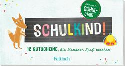 Schulkind! 12 Gutscheine, die Kindern Spaß machen von Pattloch Verlag