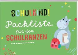 Schulkind! Packliste für den Schulranzen von Pattloch Verlag