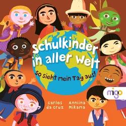 Schulkinder in aller Welt von da Cruz,  Carlos, Mikama,  Anniina