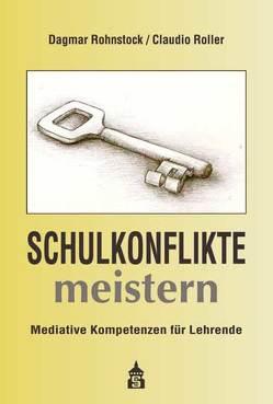 Schulkonflikte meistern von Rohnstock,  Dagmar, Roller,  Claudio