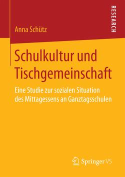 Schulkultur und Tischgemeinschaft von Schütz,  Anna