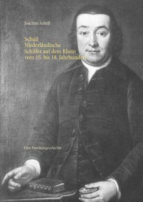 Schull Niederländische Schiffer auf dem Rhein vom 15. bis 18. Jahrhundert von Schüll,  Joachim