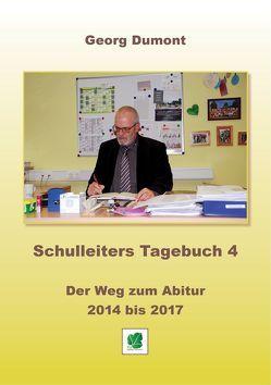 Schulleiters Tagebuch 4 von Dumont,  Georg