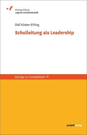 Schulleitung als Leadership von Köster-Ehling,  Olaf