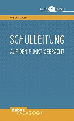 Schulleitung auf den Punkt gebracht von Rolff,  Hans-Günter