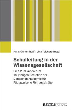 Schulleitung in der Wissensgesellschaft von Rolff,  Hans-Günter, Teichert,  Jörg