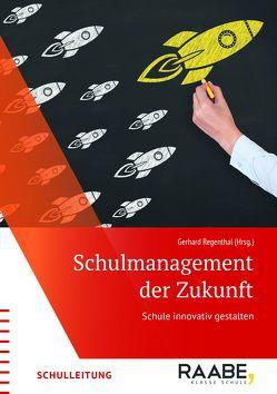 Schulmanagement der Zukunft von Gerhard,  Regenthal