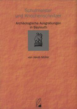Schulmeister und Knochenschnitzer von Bremer,  Jörg, Krauskopf,  Christof, Müller,  Jakob
