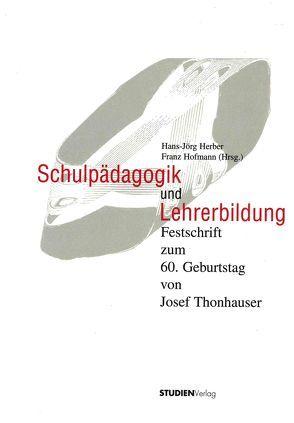 Schulpädagogik und Lehrerbildung von Herber,  Hans-Jörg, Hofmann,  Franz