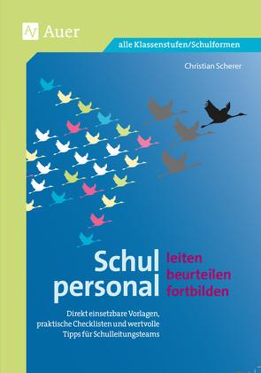 Schulpersonal leiten, beurteilen, fortbilden von Scherer,  Christian