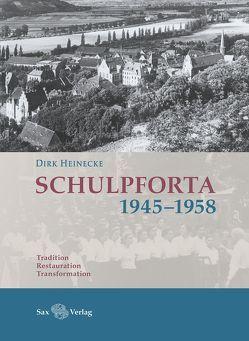 Schulpforta 1945–1958 von Dirk,  Heinecke