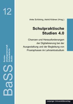 Schulpraktische Studien 4.0 von Krämer,  Astrid, Schöning,  Anke
