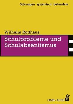 Schulprobleme und Schulabsentismus von Rotthaus,  Wilhelm