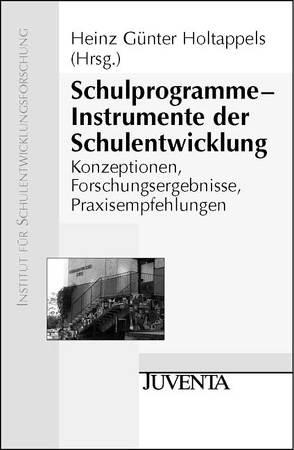 Schulprogramme – Instrumente der Schulentwicklung von Holtappels,  Heinz-Günter