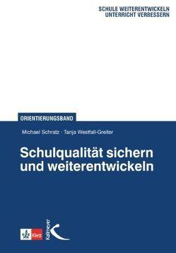 Schulqualität sichern und weiterentwickeln von Priebe,  Botho, Schratz,  Michael, Westfall-Greiter,  Tanja