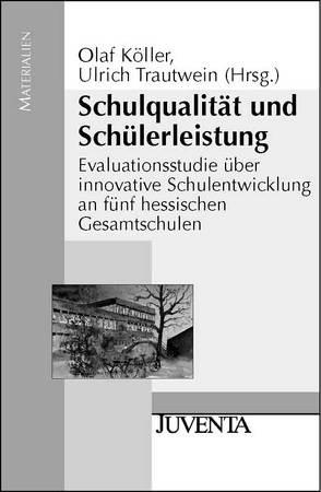 Schulqualität und Schülerleistung von Köller,  Olaf, Trautwein,  Ulrich