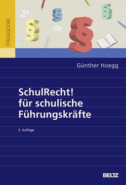 SchulRecht! für schulische Führungskräfte von Hoegg,  Günther