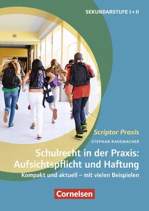 Schulrecht in der Praxis: Aufsichtspflicht und Haftung von Rademacher,  Stephan