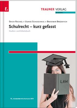 Schulrecht kurz gefasst von Brezovich,  Branimir, Rochel,  Erich, Schuschnig,  Ulrike