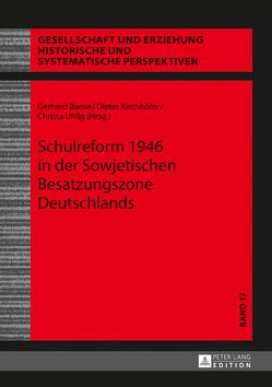 Schulreform 1946 in der Sowjetischen Besatzungszone Deutschlands von Banse,  Gerhard, Kirchhöfer,  Dieter, Uhlig,  Christa