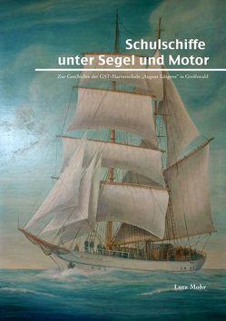Schulschiffe unter Segel und Motor von Maletzke,  Helmut, Mohr,  Lutz