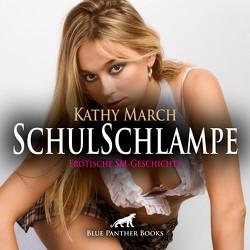 SchulSchlampe | Erotik Audio SM-Story | Erotisches SM-Hörbuch Audio CD von Fengler,  Maike Luise, March,  Kathy