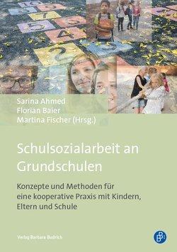 Schulsozialarbeit an Grundschulen von Ahmed,  Sarina, Baier,  Florian, Fischer,  Martina