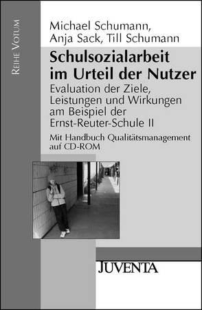 Schulsozialarbeit im Urteil der Nutzer von Sack,  Anja, Schumann,  Michael, Schumann,  Till