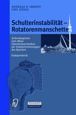 Schulterinstabilität — Rotatorenmanschette von Imhoff,  A.B., König,  U.