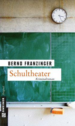 Schultheater von Franzinger,  Bernd
