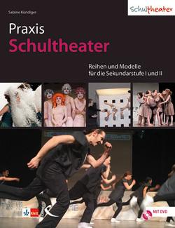 Schultheater unterrichten von Kündiger,  Sabine