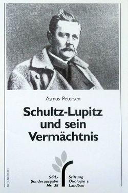 Schultz-Lupitz und sein Vermächtnis von Petersen,  Asmus, Preuschen,  Gerhardt, Schaumann,  Wolfgang