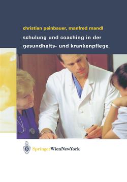 Schulung und Coaching in der Gesundheits- und Krankenpflege von Mandl,  Manfred, Peinbauer,  Christian, Sigl,  R.