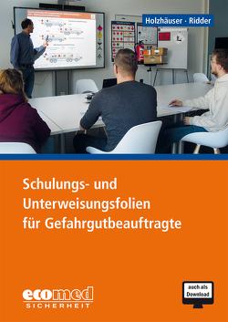 Schulungs- und Unterweisungsfolien für Gefahrgutbeauftragte von Holzhäuser,  Jörg, Ridder,  Klaus