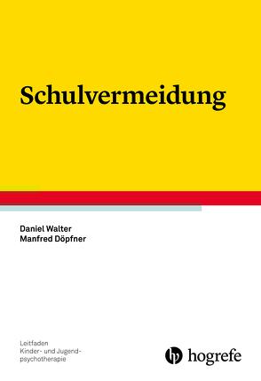 Schulvermeidung von Döpfner,  Manfred, Walter,  Daniel