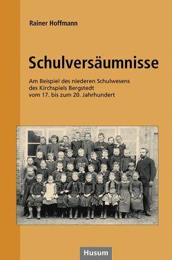 Schulversäumnisse von Hoffmann,  Rainer