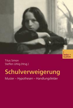Schulverweigerung von Simon,  Titus, Uhlig,  Steffen