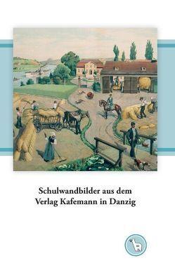 Schulwandbilder aus dem Verlag Kafemann in Danzig von Dröge,  Kurt