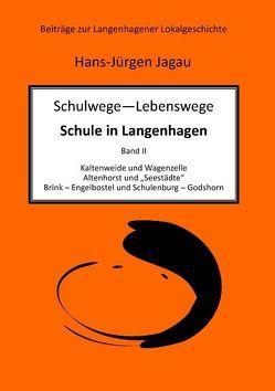 Schulwege – Lebenswege – Schule in Langenhagen II von Jagau,  Hans-Jürgen